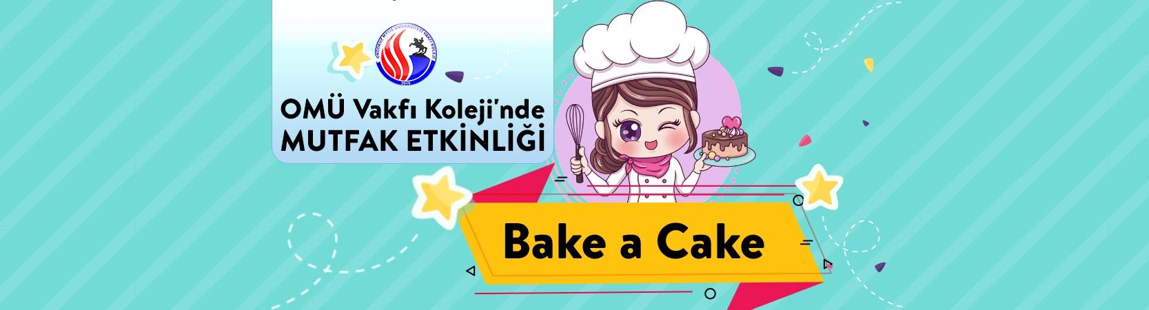 OMÜ Vakfı Koleji'nde Mutfak Etkinliği: Bake a Cake