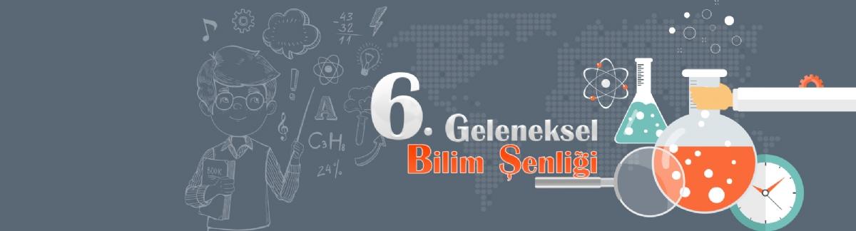 6. Geleneksel Bilim Şenliği