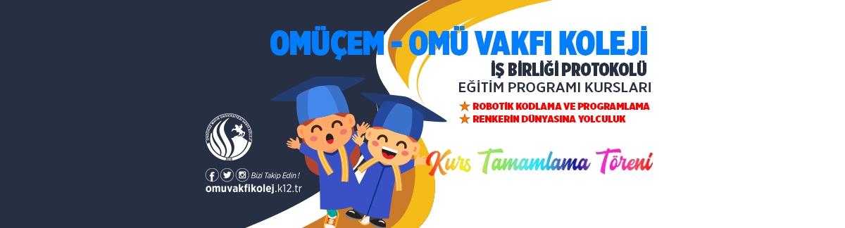 Omüçem - Omü Vakfı Koleji İş Birliği Protokolü Belge Töreni